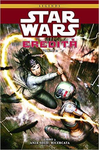 star wars eredità volume ii libro 3 ania solo ricercata