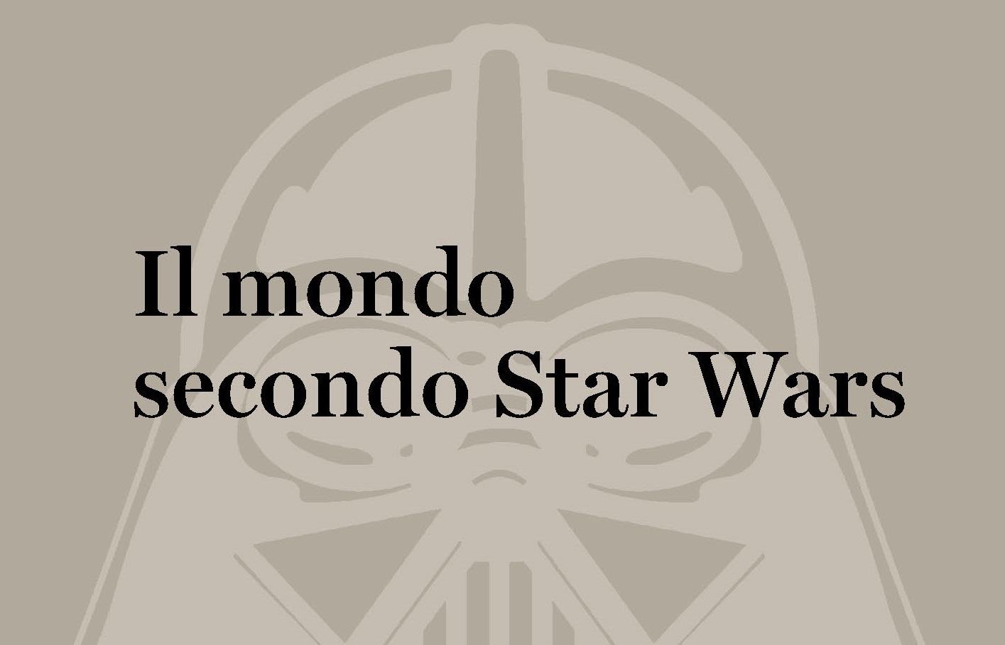 il mondo secondo star wars evidenza