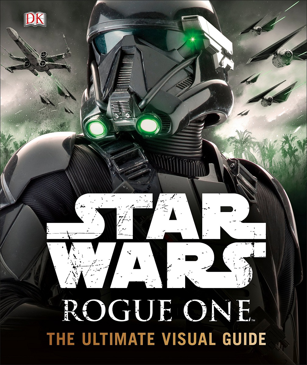 rogue one: the Ultimate Visual Guide cover