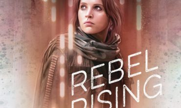 Star Wars: Rebel Rising (Disney-Lucasfilm Press)